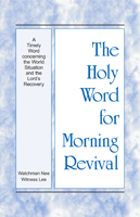 The Holy Word for Morning Revival: A Timely Word Concerning the World Situation and the Lord's Recovery